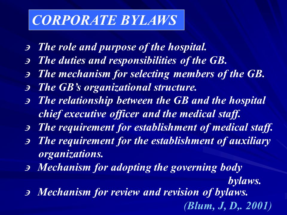 HOSPITAL BYLAWS TERDIRI DARI : –CORPORATE BYLAWS –MEDICAL STAFF BYLAWS