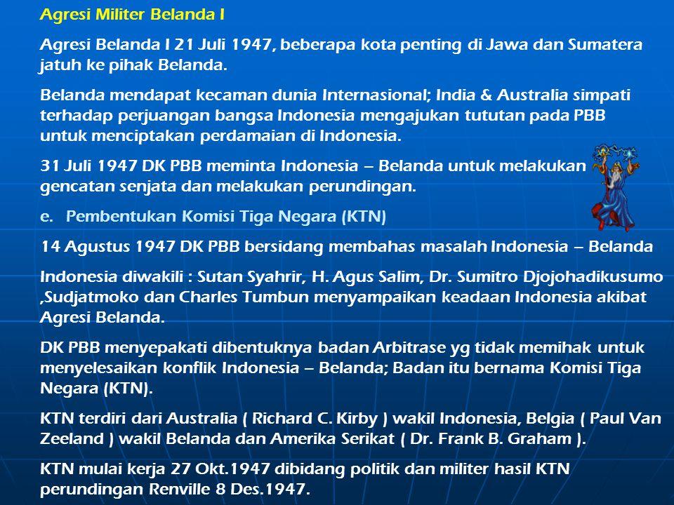 d.Perundingan Linggajati (10 November 1946 ). Perundingan dilaksanakan di Linggajati, Kuningan Jawa Barat. Delegasi Indonesia:A.G. Pringgodigdo, Dr. S