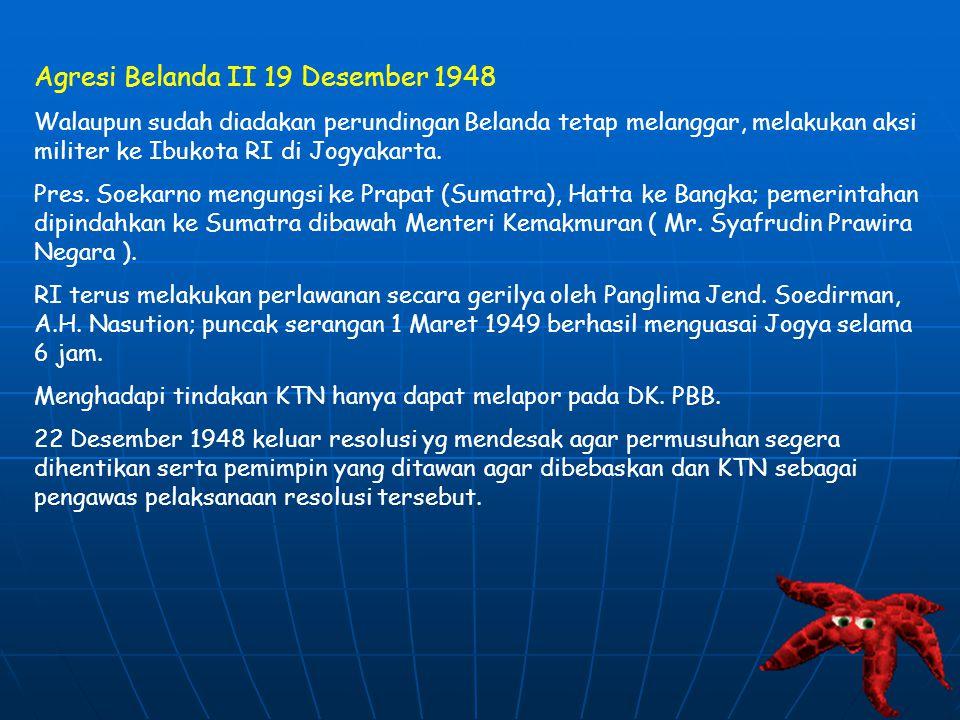 f.Perundingan Renville 17 Januari 1948 Delegasi Indoneia dipimpin oleh PM. Amir Syarifudin.( terdiri dari Ali Sastro Amidjojo, H. Agus Salim, Dr. j. L