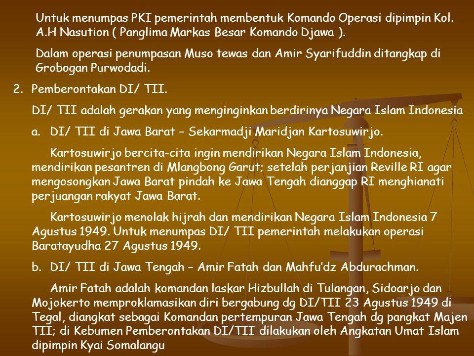 B. PERJUANGAN BANGSA INDONESIA MENGHADAPI PERGOLAKAN DAN PEMBERONTAKAN 1.Pemberontakan PKI Madiun 1948 Timbulnya pemberontakan PKI dikarenakan kembali