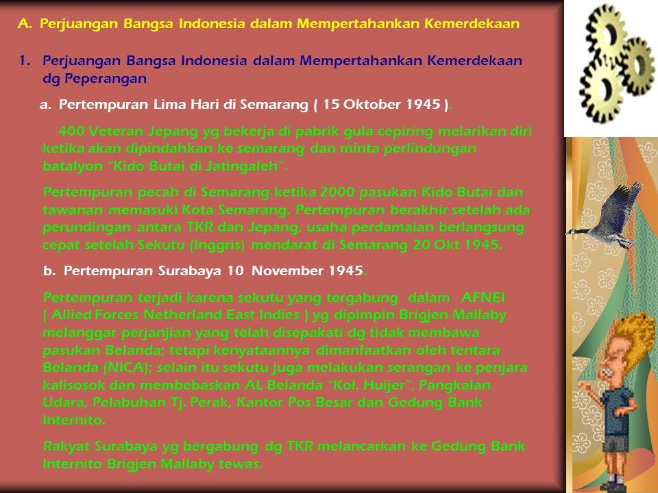 Perjuangan Mempertahankan Kemerdekaan Kemenangan Sekutu atas Jepang Pada perang Dunia II Proklamasi Kemerdekaan Indonesia Belanda Berusaha menguasai K