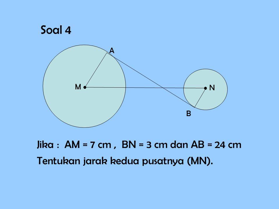Pembahasan : AB 2 = MN 2 -( r1 r1 - r2 r2 )2)2 = 25 2 - ( 13 - 6 )2)2 = 625 – 49 = 576 AB = √ 576 = 16 cm M   N A B