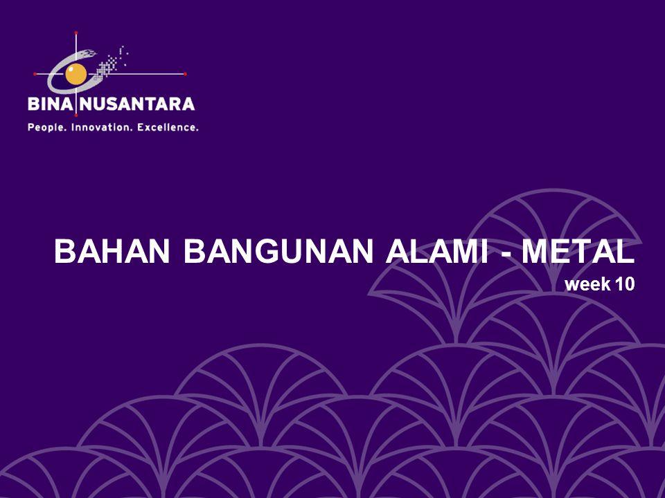 BAHAN BANGUNAN ALAMI - METAL week 10