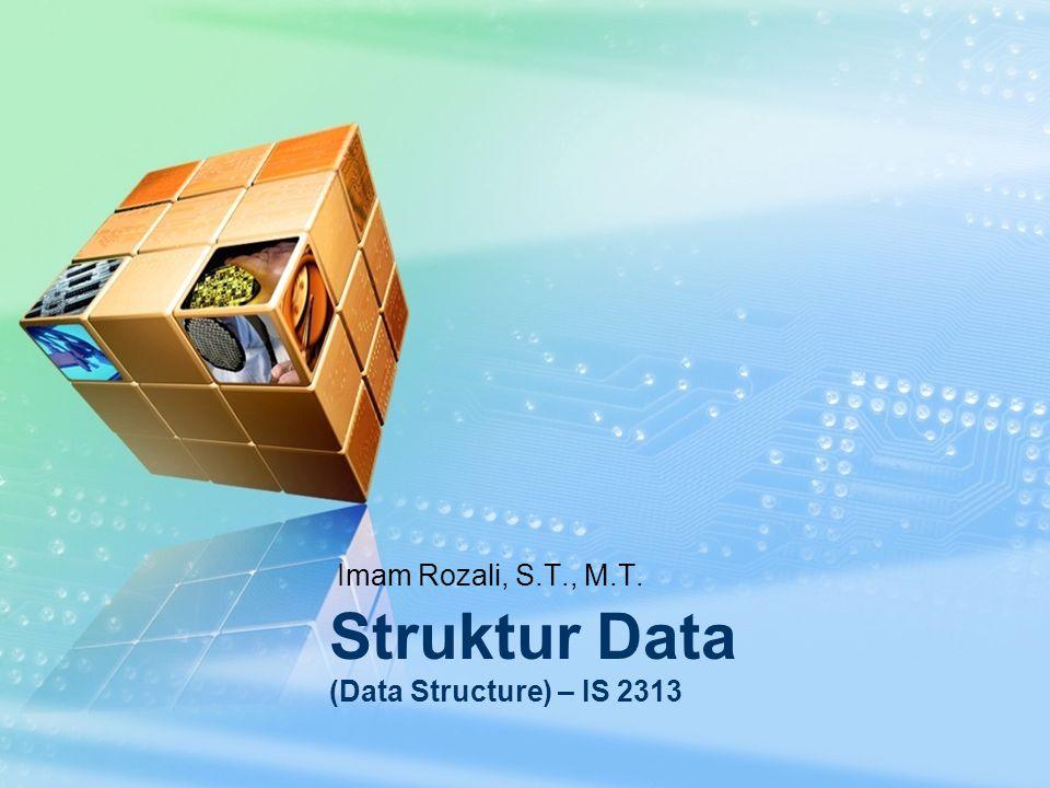 Imam Rozali, S.T., M.T. Struktur Data (Data Structure) – IS 2313