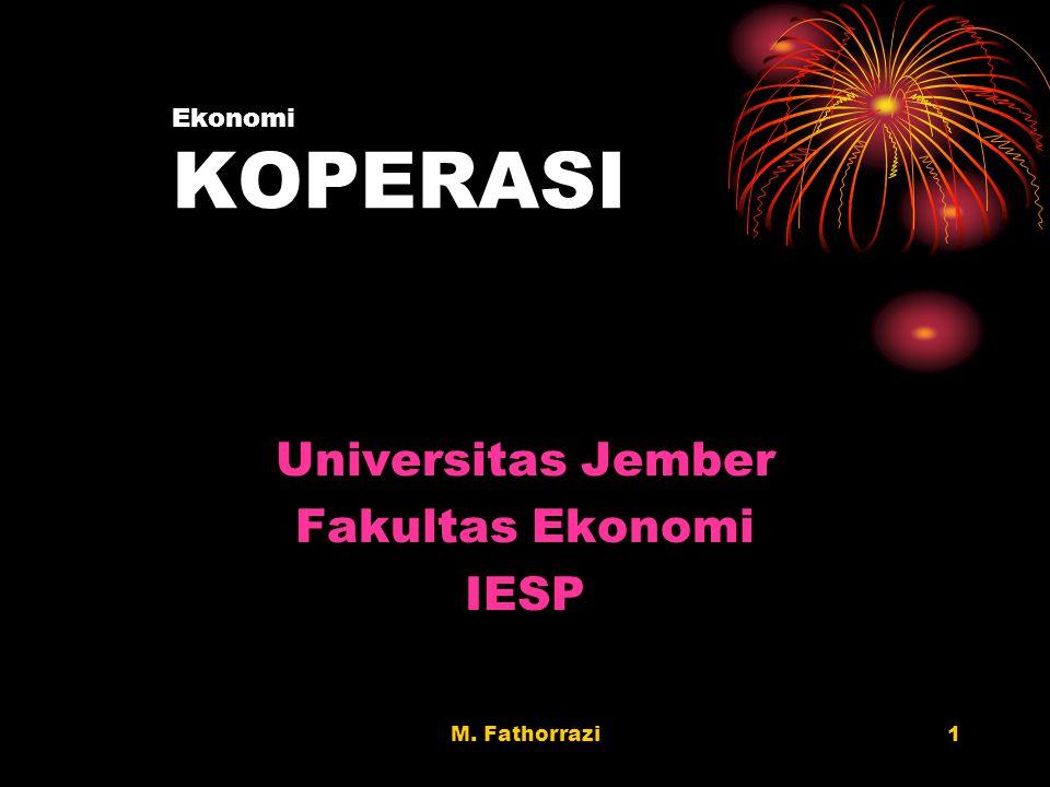 M. Fathorrazi1 Ekonomi KOPERASI Universitas Jember Fakultas Ekonomi IESP