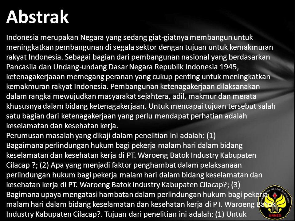 Abstrak Indonesia merupakan Negara yang sedang giat-giatnya membangun untuk meningkatkan pembangunan di segala sektor dengan tujuan untuk kemakmuran rakyat Indonesia.
