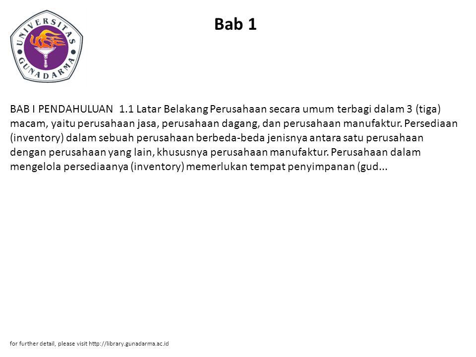 Bab 1 BAB I PENDAHULUAN 1.1 Latar Belakang Perusahaan secara umum terbagi dalam 3 (tiga) macam, yaitu perusahaan jasa, perusahaan dagang, dan perusaha