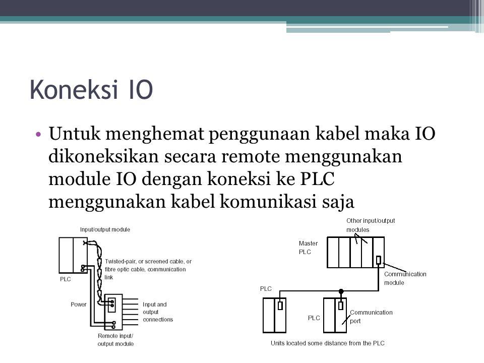 Koneksi IO Untuk menghemat penggunaan kabel maka IO dikoneksikan secara remote menggunakan module IO dengan koneksi ke PLC menggunakan kabel komunikas