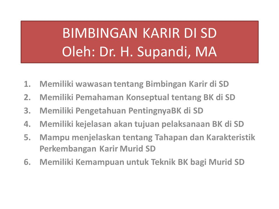 BIMBINGAN KARIR DI SD Oleh: Dr.H.