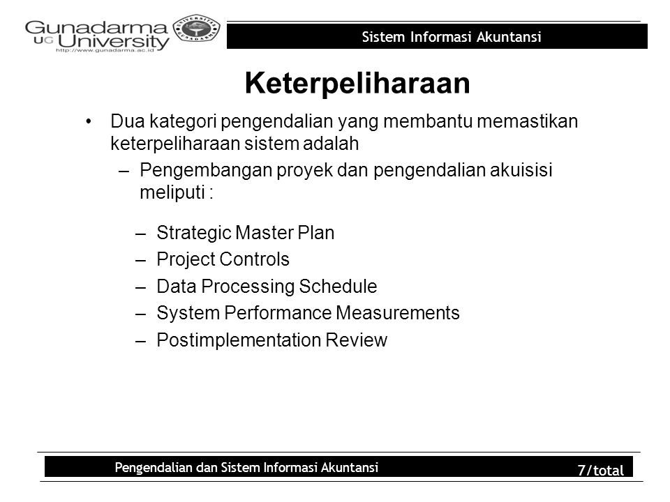 Sistem Informasi Akuntansi Pengendalian dan Sistem Informasi Akuntansi 7/total Keterpeliharaan Dua kategori pengendalian yang membantu memastikan kete