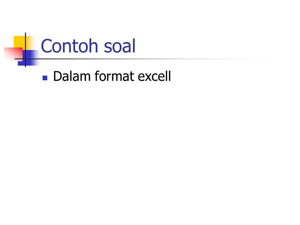 Contoh soal Dalam format excell