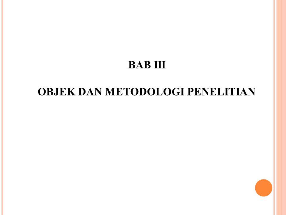 BAB III OBJEK DAN METODOLOGI PENELITIAN