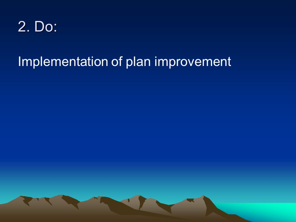2. Do: Implementation of plan improvement
