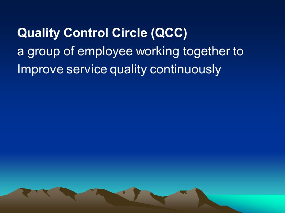 Quality Control Circle (QCC) a group of employee working together to Improve service quality continuously