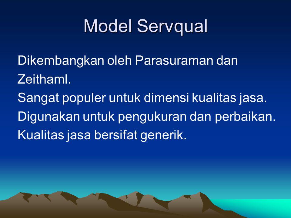 TUJUAN : -Mengetahui dimensi-dimensi kualitas jasa -Mampu membuat instrumen survey -Mampu melakukan perancangan survey