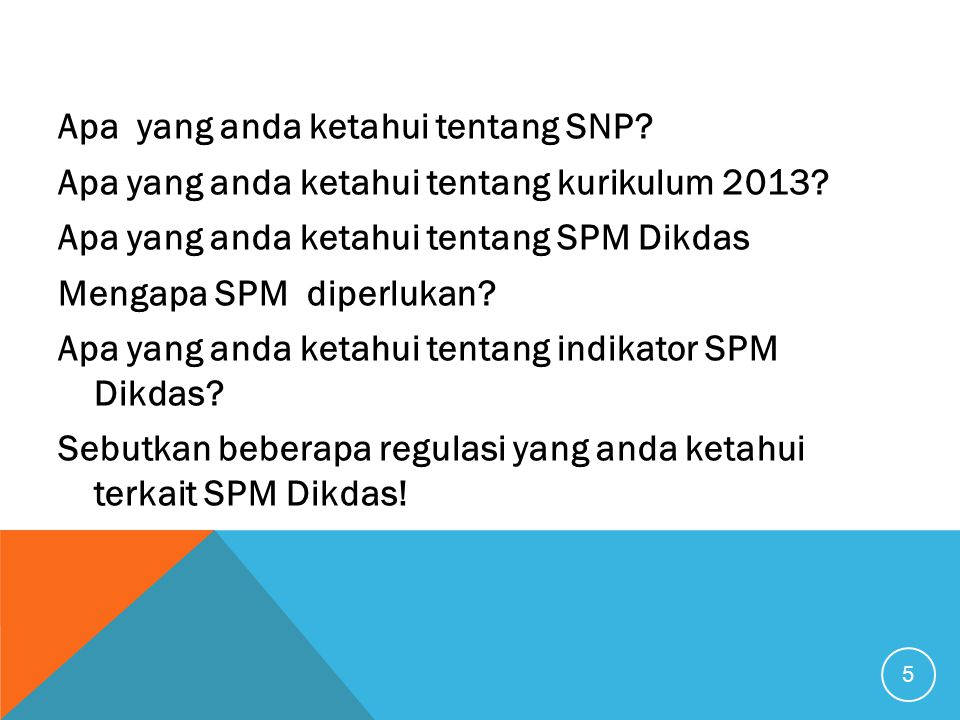 5 Apa yang anda ketahui tentang SNP.Apa yang anda ketahui tentang kurikulum 2013.