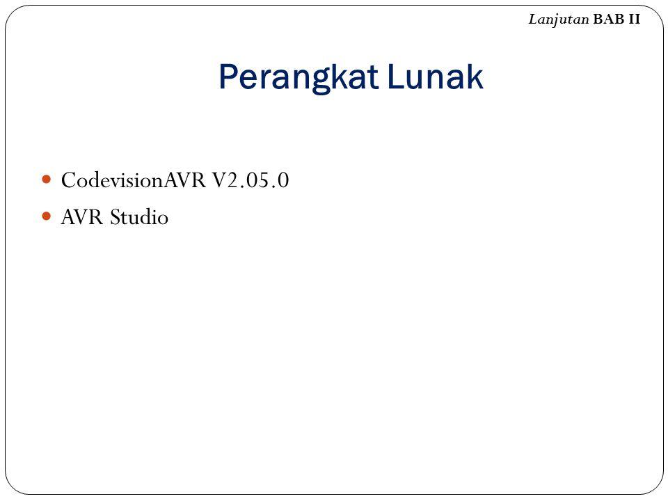 Perangkat Lunak CodevisionAVR V2.05.0 AVR Studio Lanjutan BAB II