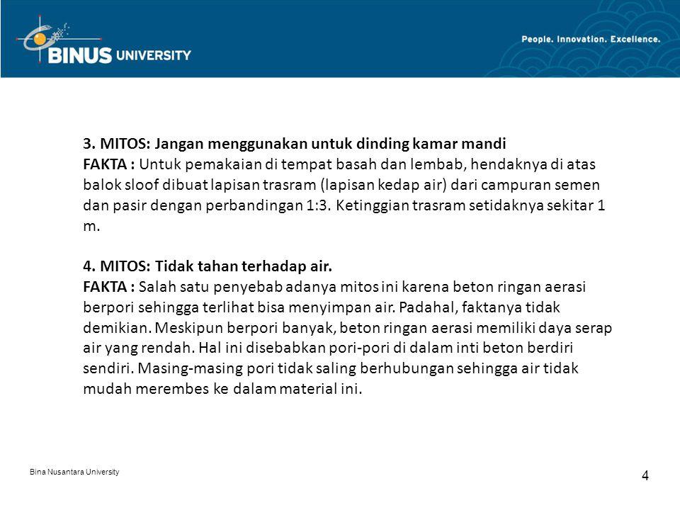 Bina Nusantara University 5 Adem dan Hemat dengan Beton Ringan Kenyamanan di dalam ruang sangat penting.