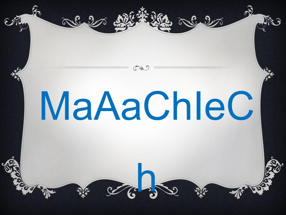 MaAaChIeC h