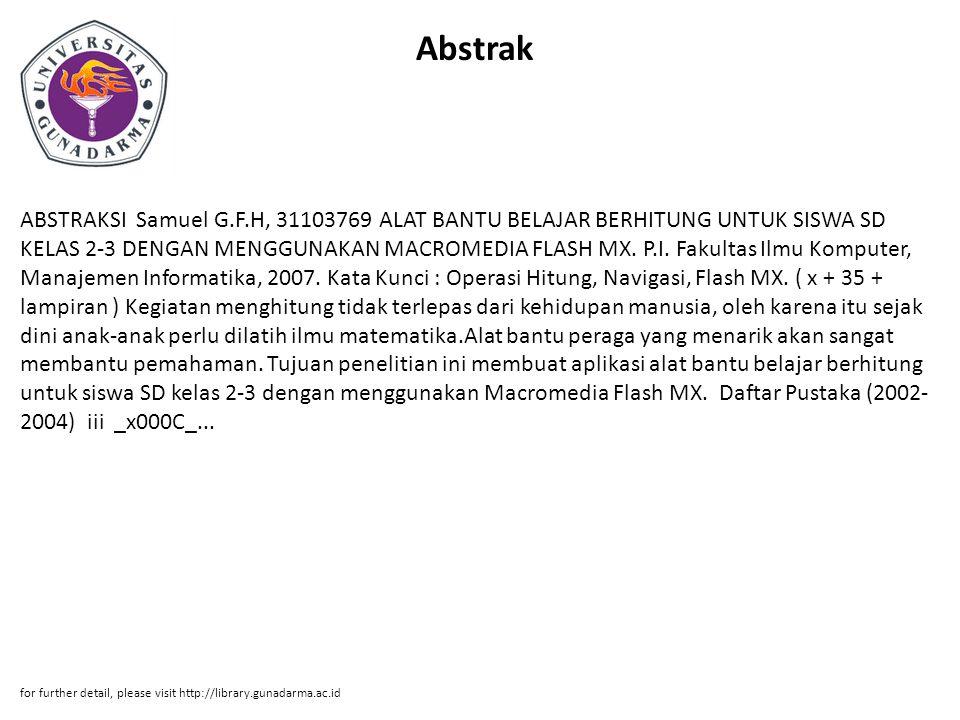 Abstrak ABSTRAKSI Samuel G.F.H, 31103769 ALAT BANTU BELAJAR BERHITUNG UNTUK SISWA SD KELAS 2-3 DENGAN MENGGUNAKAN MACROMEDIA FLASH MX.