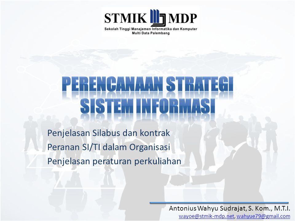 Antonius Wahyu Sudrajat, S. Kom., M.T.I. wayoe@stmik-mdp.netwayoe@stmik-mdp.net, wahyue79@gmail.comwahyue79@gmail.com Penjelasan Silabus dan kontrak P