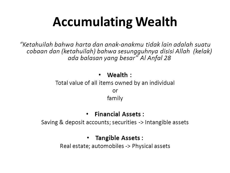 """Accumulating Wealth """"Ketahuilah bahwa harta dan anak-anakmu tidak lain adalah suatu cobaan dan (ketahuilah) bahwa sesungguhnya disisi Allah (kelak) ad"""