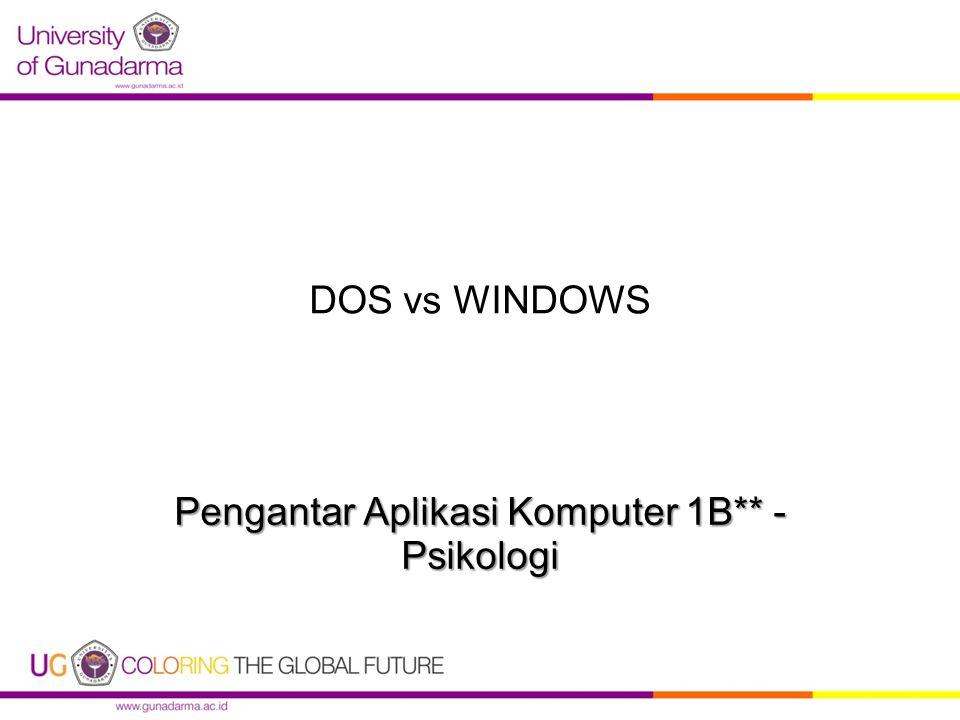 DOS (Disk Operating System)  Sistem yang digunakan untuk mengelola seluruh sumber daya pada sistem komputer.