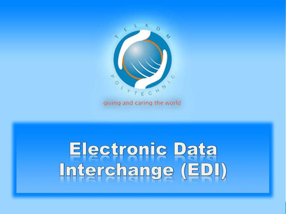 Memahami Kerangka Konsep EDI Mengetahui Sejarah Perkembangan EDI Memahami Proses EDI Mampu mengaplikasikan EDI dalam dunia nyata