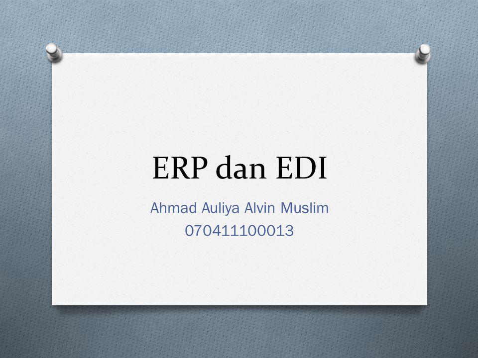 ERP dan EDI Ahmad Auliya Alvin Muslim 070411100013