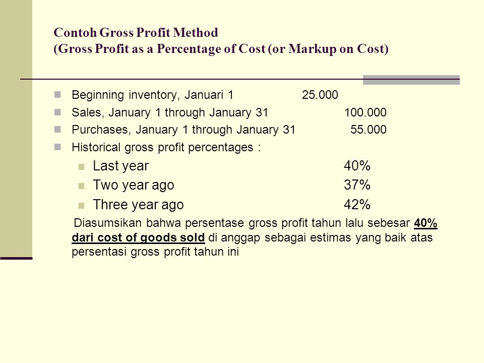 Langkah 3: Hitung Persediaan Akhir menurut Cost costRetail Inventory, 1 januari30.000.00045.000.000 Purchases in januari20.000.00035.000.000 Goods available for sale50.000.00080.000.000 Dikurangi : sales januari25.000.000 Inventory 31 januari, menurut retail55.000.000