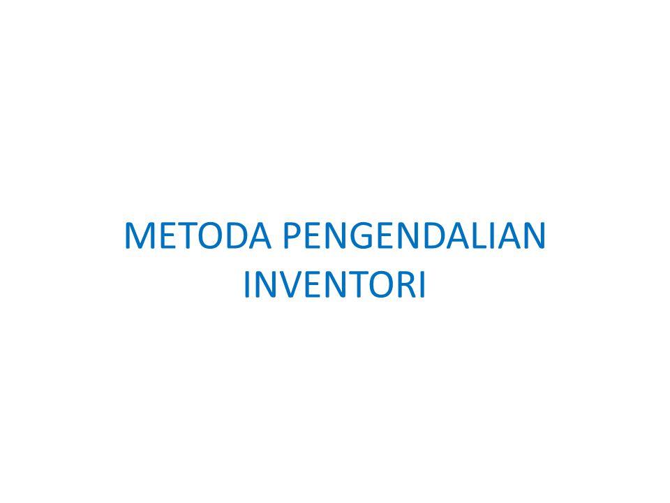 METODA PENGENDALIAN INVENTORI