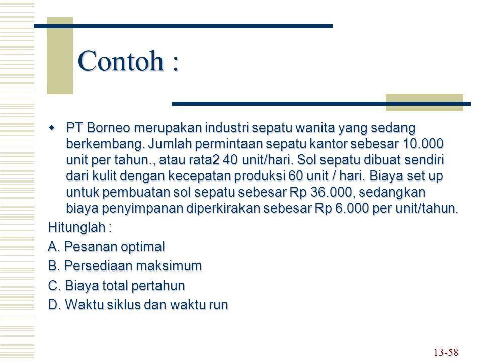Contoh :  PT Borneo merupakan industri sepatu wanita yang sedang berkembang.