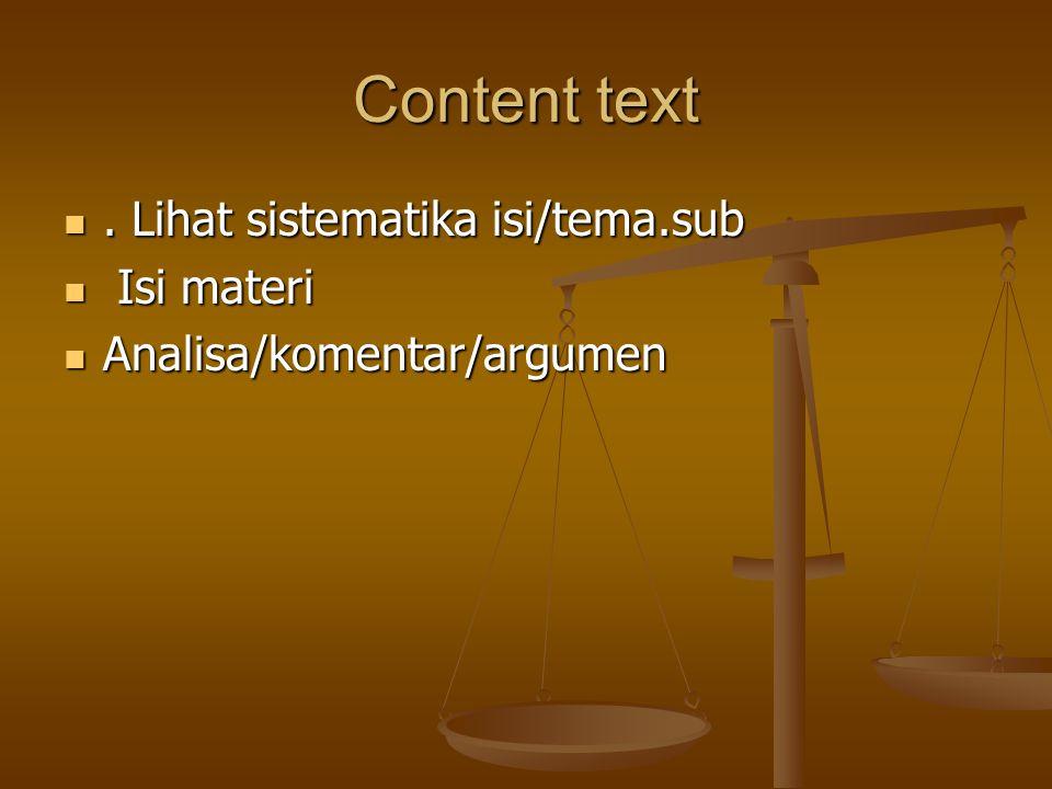 Content text. Lihat sistematika isi/tema.sub.