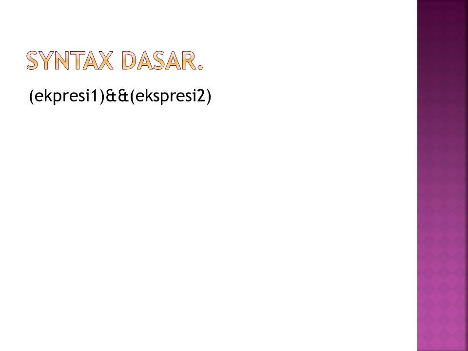(ekpresi1)&&(ekspresi2)