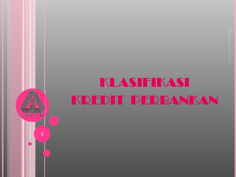 1 February 09, 2010 KLASIFIKASI KREDIT PERBANKAN
