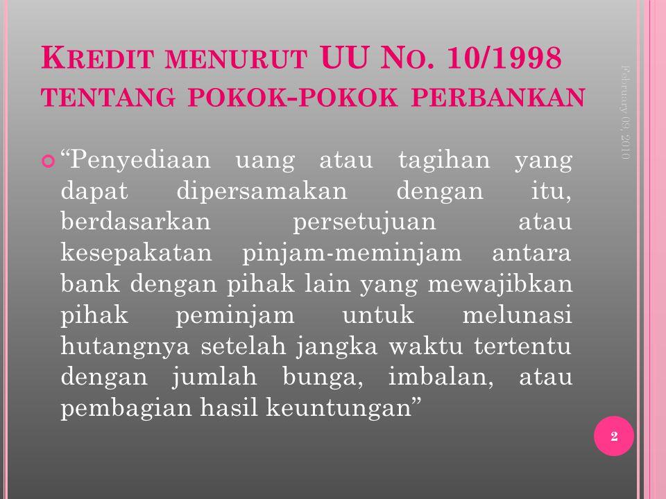 """K REDIT MENURUT UU N O. 10/1998 TENTANG POKOK - POKOK PERBANKAN """"Penyediaan uang atau tagihan yang dapat dipersamakan dengan itu, berdasarkan persetuj"""