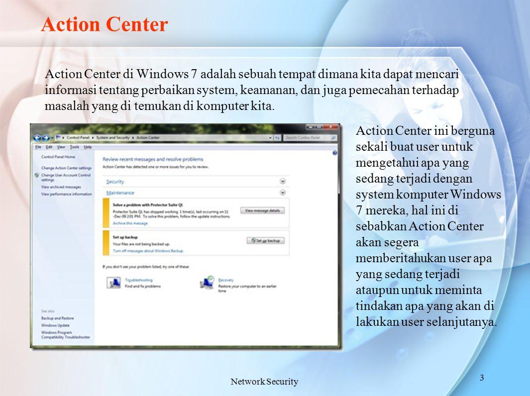 Action Center Action Center di Windows 7 adalah sebuah tempat dimana kita dapat mencari informasi tentang perbaikan system, keamanan, dan juga pemecah