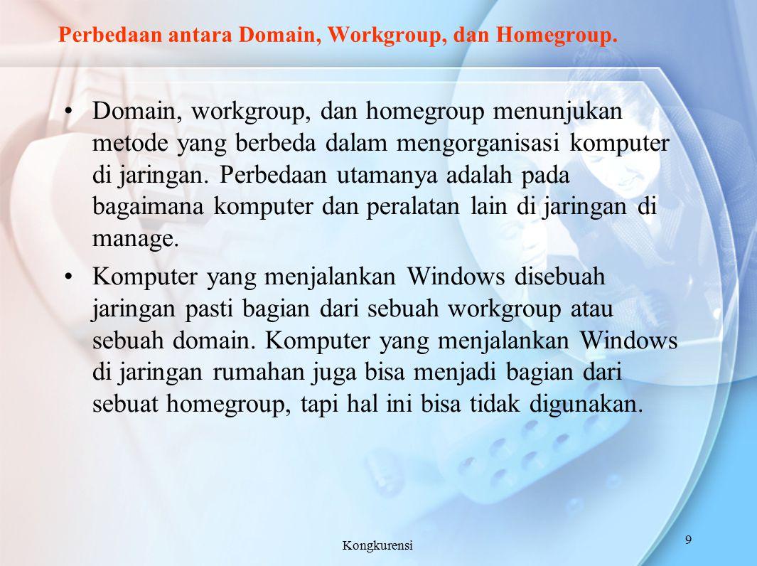 Perbedaan antara Domain, Workgroup, dan Homegroup. Domain, workgroup, dan homegroup menunjukan metode yang berbeda dalam mengorganisasi komputer di ja