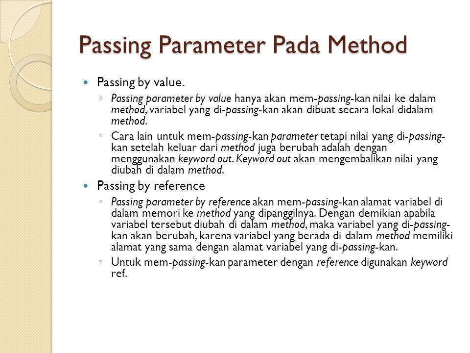 Passing Parameter Pada Method Passing by value.