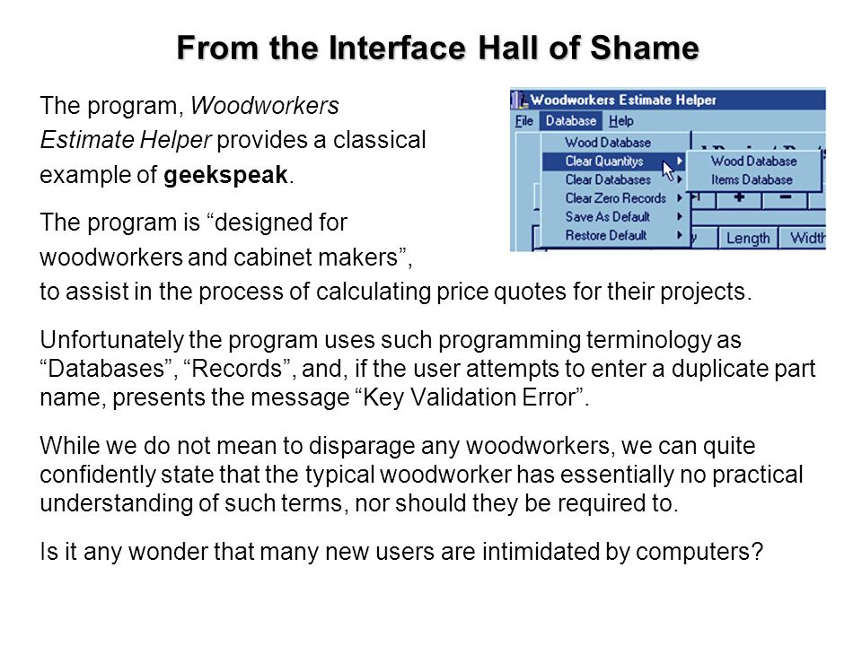 From the Interface Hall of Shame The program, Woodworkers Estimate Helper provides a classical example of geekspeak.