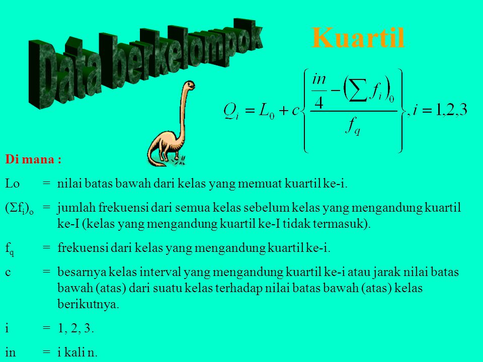 Contoh Kuartil, Desil dan Persentil Data Tidak Berkelompok Penyelesaian : X 1 = 30, X 2 = 35, X 3 = 40, X 4 = 45, X 5 = 50, X 6 = 55, X 7 = 60, X 8 = 65, X 9 = 70, X 10 = 80, X 11 = 85, X 12 = 95, X 13 = 100.