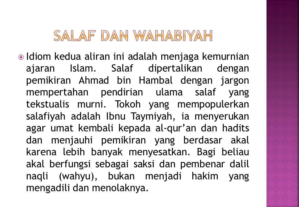 Idiom kedua aliran ini adalah menjaga kemurnian ajaran Islam.