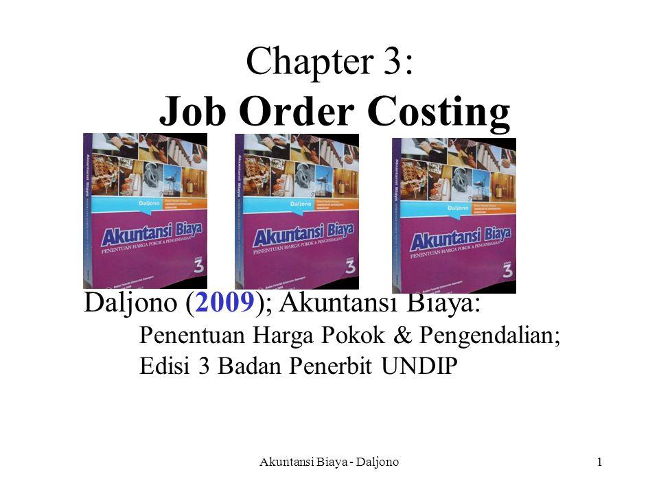 Akuntansi Biaya - Daljono2 Objectives Setelah mempelajari bab ini, anda harus bisa: MM engidentifikasi Jenis Produk yg dihitung menggunakan Job Order Costing MM engidentifikasi Jenis Biaya Produksi PP enjurnalan PP embuatan Kartu Pesanan
