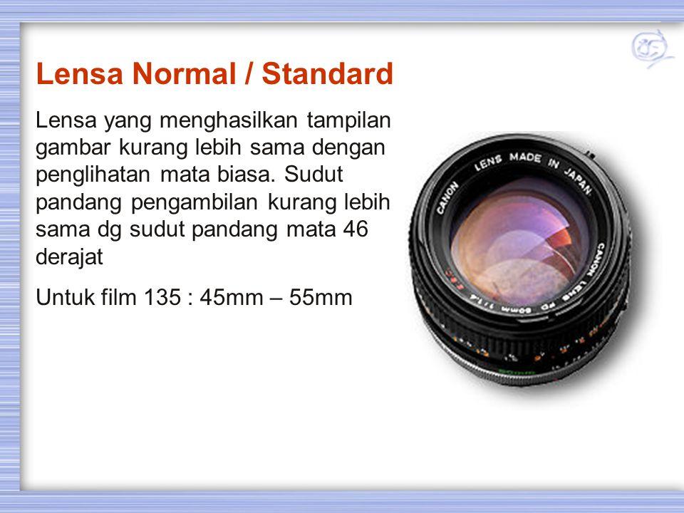 Jenis Lensa : Normal / standard Lensa Wide Lensa Tele