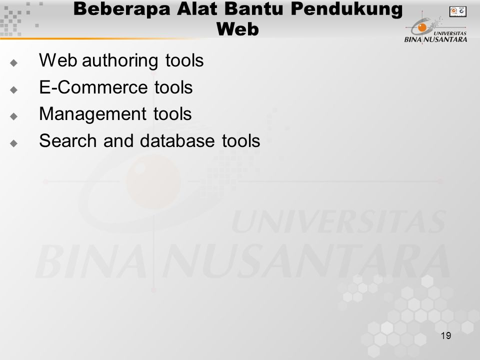 19 Beberapa Alat Bantu Pendukung Web  Web authoring tools  E-Commerce tools  Management tools  Search and database tools