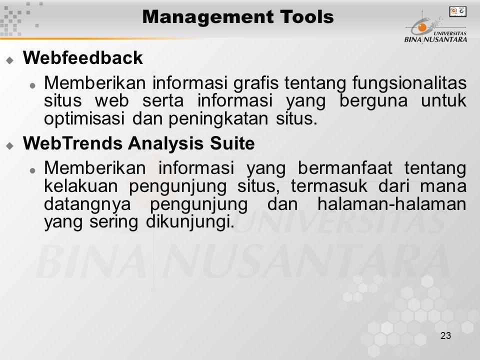 23 Management Tools  Webfeedback Memberikan informasi grafis tentang fungsionalitas situs web serta informasi yang berguna untuk optimisasi dan penin