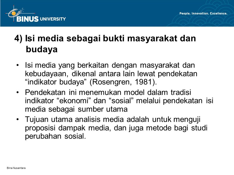 Bina Nusantara (b) Teori Persekongkolan atau Hegemoni: teori persekongkolan atau hegemoni, dalam analisis McQuail, mengetengahkan temuan tentang isi (media) yang dikendalikan oleh sekelompok elit.