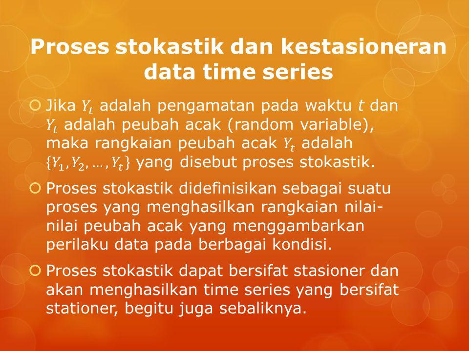 Stasioner  Data time series dikatakan stasioner jika rata–rata, varian dan covarian dari variabel–variabel tersebut seluruhnya tidak dipengaruhi oleh waktu atau dengan kata lain konstan.