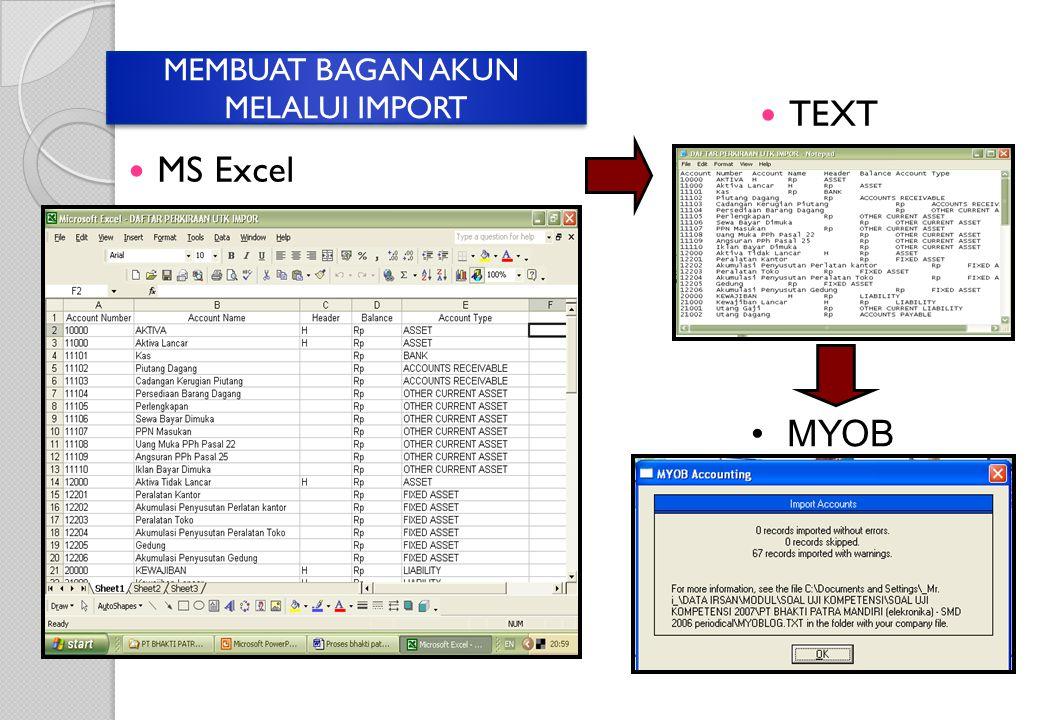 MS Excel TEXT MEMBUAT BAGAN AKUN MELALUI IMPORT MEMBUAT BAGAN AKUN MELALUI IMPORT MYOB