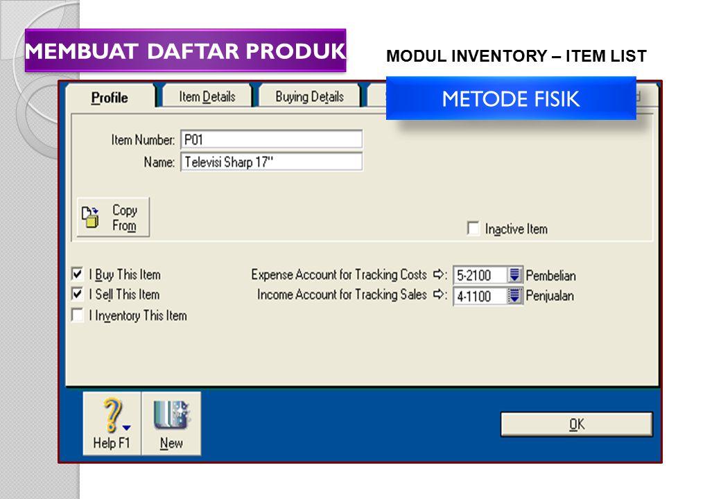 MEMBUAT DAFTAR PRODUK MODUL INVENTORY – ITEM LIST METODE FISIK